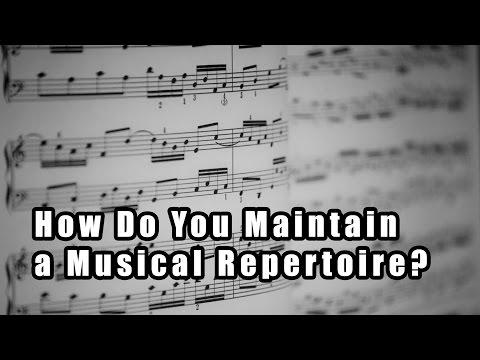 How Do You Maintain a Musical Repertoire?
