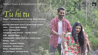 Harshdeep Kaur : Tu Hi Tu (Official Video )| Jasmer Singh Wadhwa | Latest Song