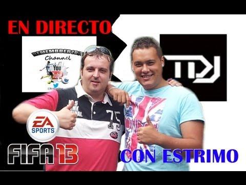 FIFA 13 - EN DIRECTO, CON ESTRIMO (TDJ) HABLANDO DE TODO