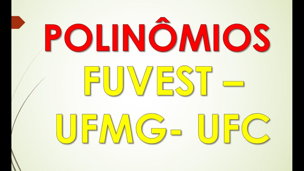 Polinomios Exercicios Resolvidos De Vestibulares Fuvest E Ufmg