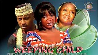 Weeping Child   - Nigerian Nollywood Movie