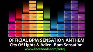 City Of Lights & Adler - Bpm Sensation (Official Bpm Sensation Anthem)
