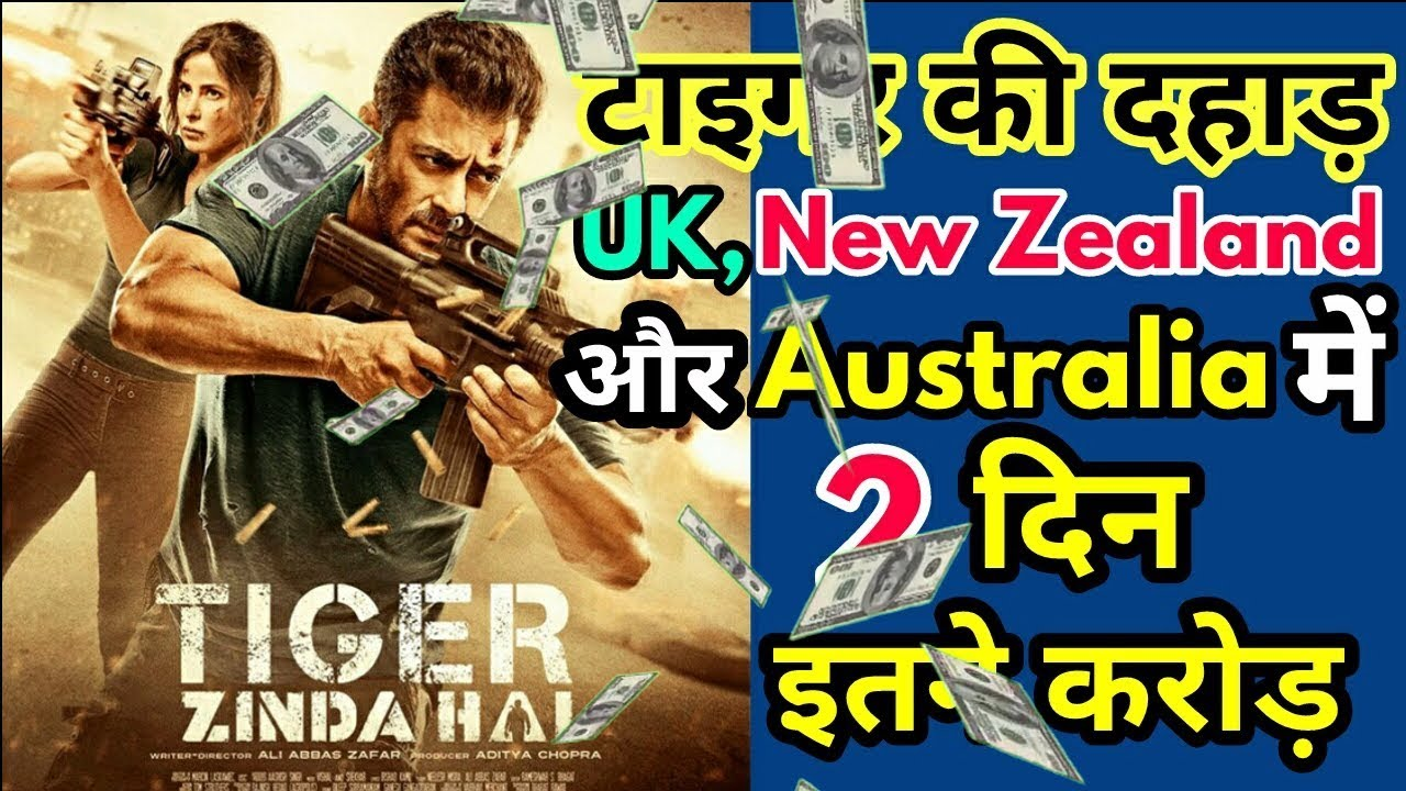 average tiger zinda hai uk new zealand australia first weekend