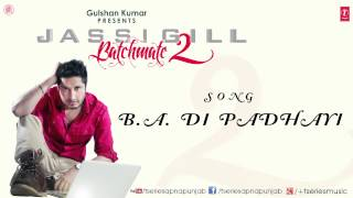 B.a. di padhayi by jassi gill full song batchmate 2 | new punjabi song