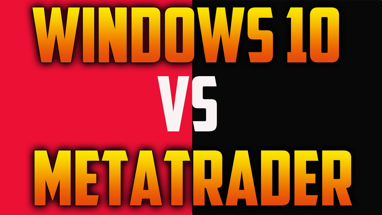 Metatrader funciona con Windows 10? - YouTube