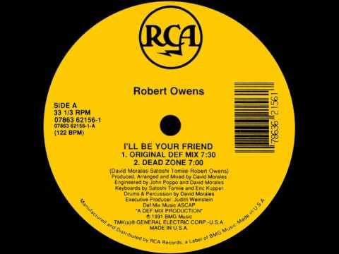 1 - Robert Owens - I'll Be Your Friend (Original Def Mix)