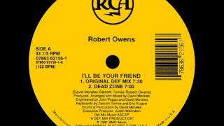 1 - Robert Owens - I'll Be Your Friend (Original Def Mix)