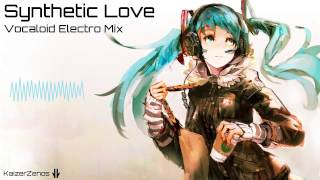 Vocaloid Electro Mix 'Synthetic Love' [Hatsune Miku | Aoki Lapis]