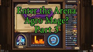 Hearthstone: Enter the Arena Agro Mage? part 3