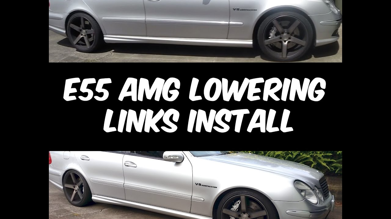E55 AMG Airmatic Lowering Links Installation