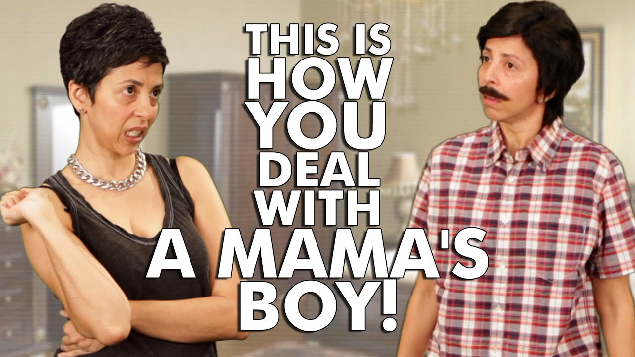 How to Cope With a Mama s Boy