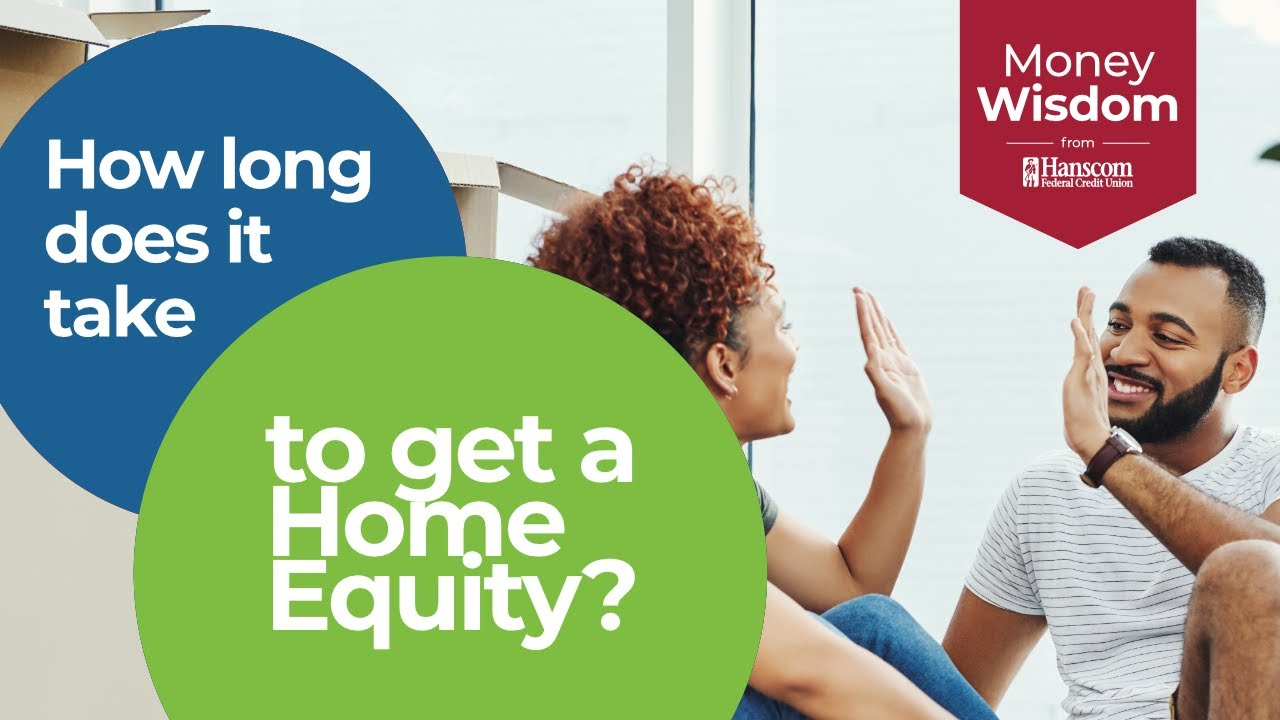 how long does it take to get a home equity how long does it take to get a home equity