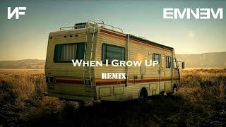 NF ft. Eminem - When I Grow Up [Remix] 2019