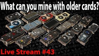 Live Episode #43 What can you mine with 2GB older cards? 750Ti 2gb, 550 4GB, 710 2gb, R5 220 2gb