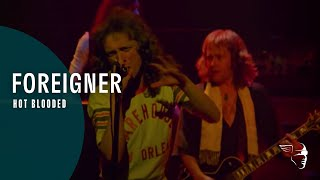 Foreigner - Hot Blooded (Live At The Rainbow
