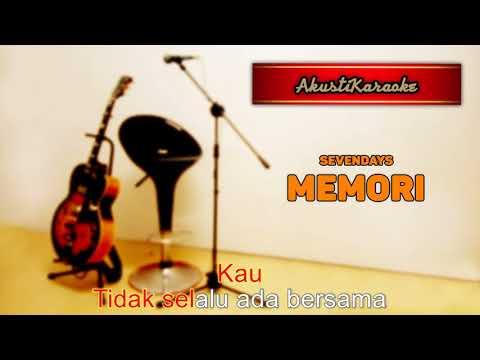 Sevendays - Memori ( Karaoke Versi Akustik )