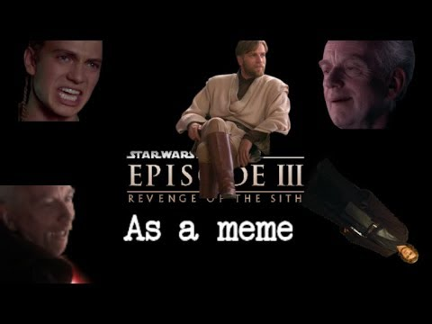 Revenge Of The Sith But It S A Meme Youtube