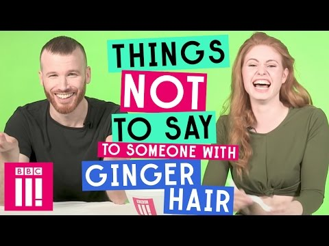 Things Not To Say To Someone With Ginger Hair