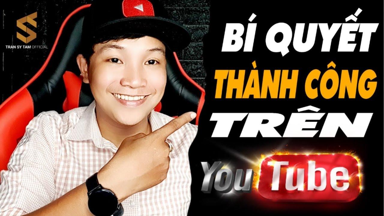 Cách Làm Youtube Kiếm Tiền/Bạn Hỏi @TRAN SY TAM OFFICIAL  Trả Lời #16