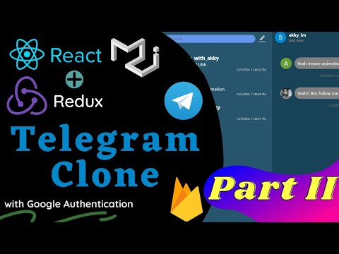 Build Telegram Clone Using REACT and REDUX | [Only REDUX and FIREBASE Backend Stuff ] | Part - II |