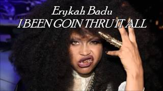Erykah Badu - I BEEN GOIN THRU IT ALL