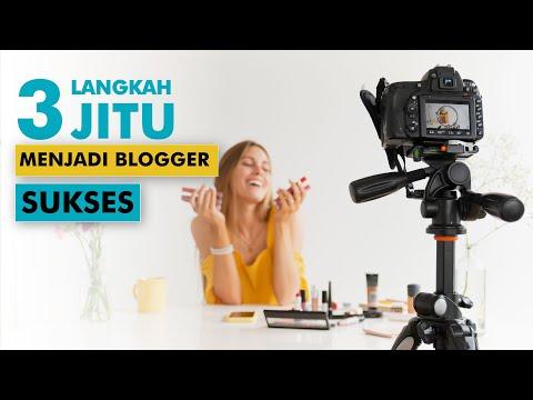 Mau Jadi Blogger Sukses? Lakukan 3 Hal Ini