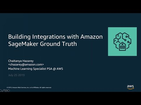 AWS Partner Webinar: Building Integrations with Amazon SageMaker Ground Truth