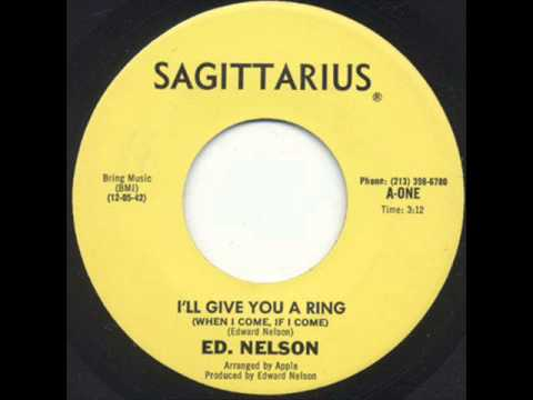 ED NELSON- I'LL GIVE YOU A RING (WHEN I COME, IF I COME)
