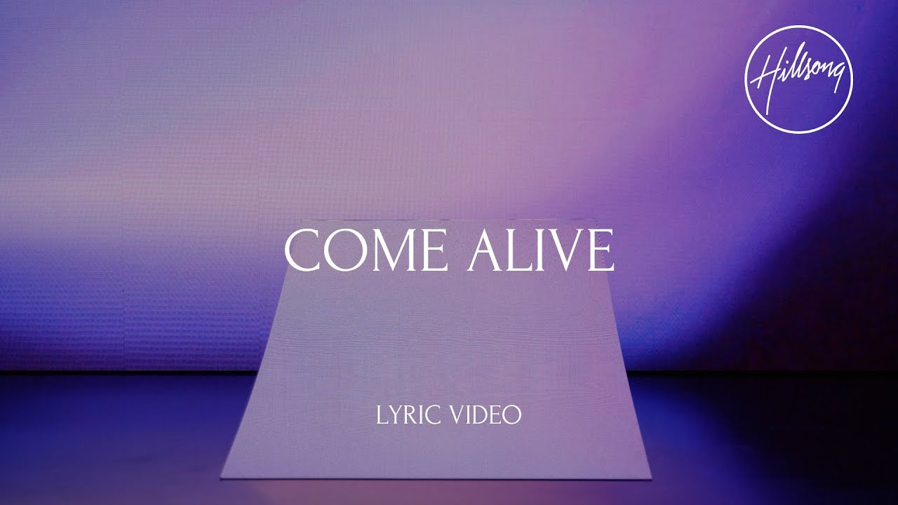 Come Alive (Official Lyric Video)- Hillsong Worship