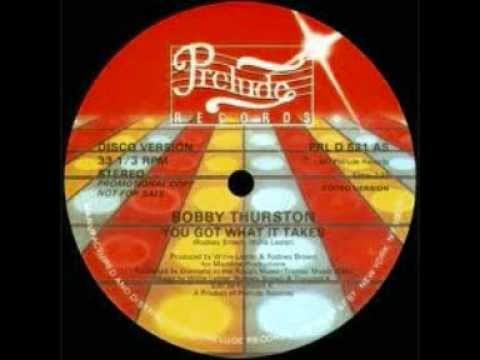 Bobby Thurston - You Got What It Takes -  Extended version  (1980).wmv