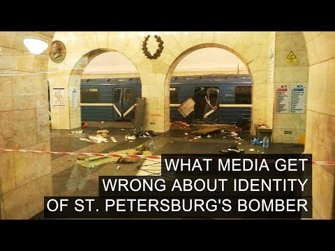 What Media Get Wrong About Identity of St  Petersburg's Bomber