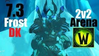7.3 Frost DK Arena - 2v2 with Random Priest - 935ilvl