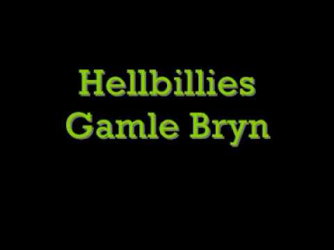 Hellbillies - Gamle bryn