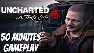 Uncharted 4 A Thief's End - Gameplay Walkthrough Part 1 - 50 Minutes Gameplay Preview PS4 [1080P HD]
