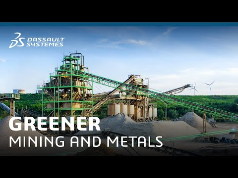 Greener Mining and Metals From Pit to Port - Energy & Materials - Dassault Systèmes
