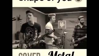 Ed Sheeran-Shape of you best metal cover||New cover 2017||Metal Cover