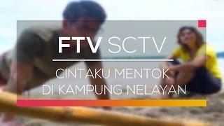 FTV SCTV - Cintaku Mentok di Kampung Nelayan