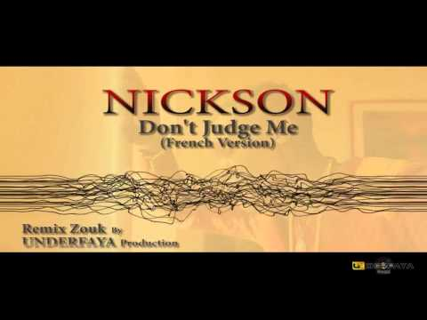 Nickson - Don't Judge Me (French Version) - Version Zouk 2013 [Prod by Underfaya]