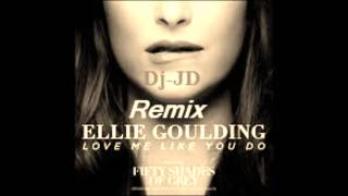 Ellie Goulding - Love Me Like You Do (Dj-JD Remix) Free Download!
