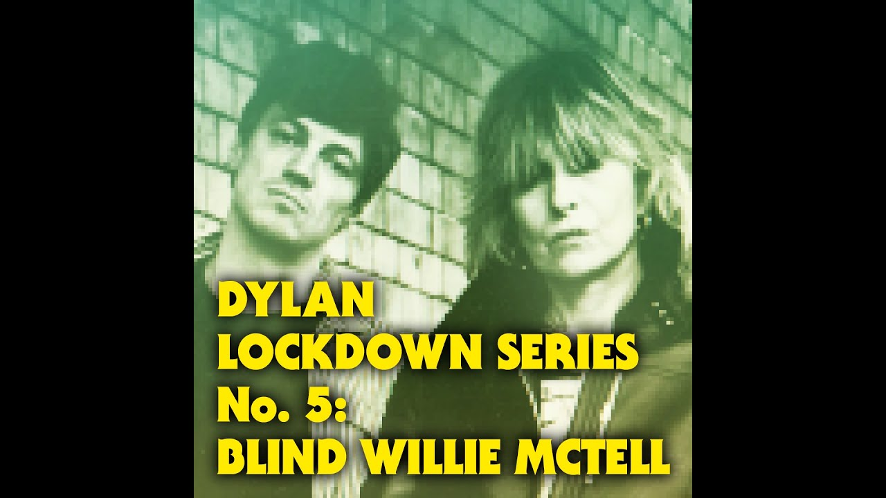 CHRISSIE HYNDE & JAMES WALBOURNE: DYLAN LOCKDOWN SERIES NO.5 - BLIND WILLIE MCTELL
