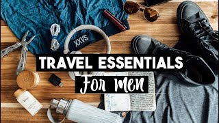 15 Travel Essentials for Men | What to Pack