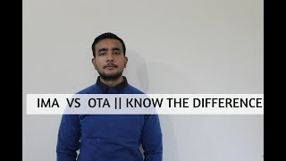 IMA VS OTA || KNOW THE DIFFERENCE!!!