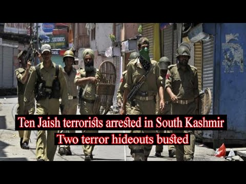 Ten Jaish terrorists arrested in South Kashmir, two terror hideouts busted | UNT