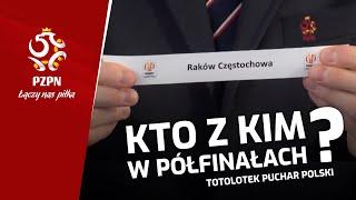 Losowanie par 1/2 finału TOTOLOTEK Pucharu Polski