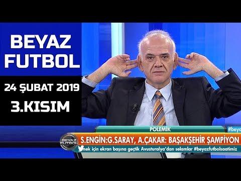 (..) Beyaz Futbol 24 Şubat 2019 Kısım 3/4 - Beyaz TV