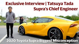 Exclusive Interview with Tatsuya Tada - Supra Chief Engineer | 2020 GR Supra Biggest Misconception