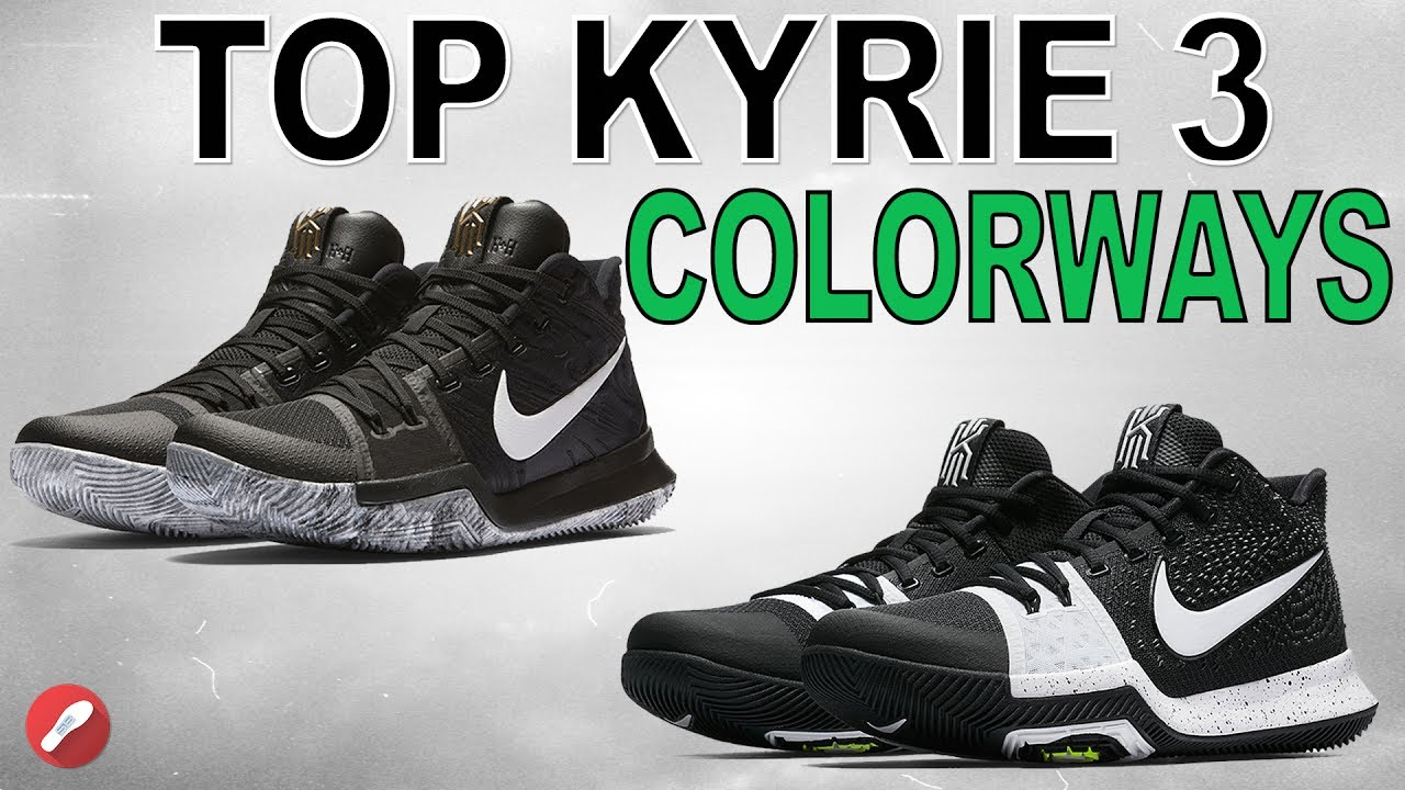 d8747e89ad9 Top 10 Kyrie 3 Colorways! - YouTube