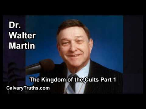 The Kingdom of the Cults - Part 1 of 6 - Dr. Walter Martin