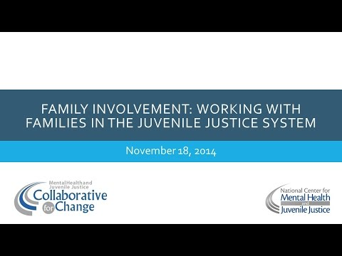 Family Involvement Part l: Working with Families in the Juvenile Justice System