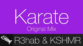 R3hab & KSHMR - Karate (Original Mix) | Deadfish